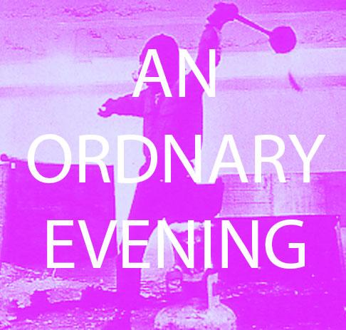 OrdinaryEvening